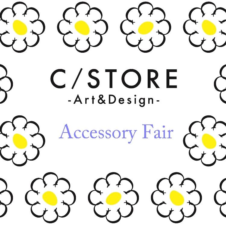 「C/STORE」Accessory Fair