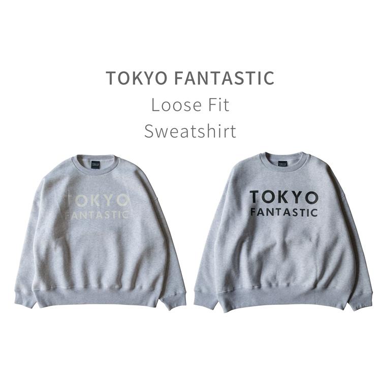 TOKYO FANTASTIC ゆるだぼオーバーサイズスウェット